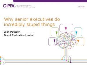 cipfa org Why senior executives do incredibly stupid
