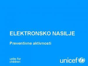 ELEKTRONSKO NASILJE Preventivne aktivnosti ELEKTRONSKO NASILJE Nasilje korienjem