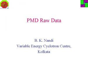 PMD Raw Data B K Nandi Variable Energy