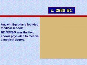 c 2980 BC Ancient Egyptians founded medical schools