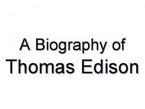 A Biography of Thomas Edison Born to Samuel
