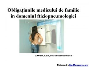 Obligaiunile medicului de familie n domeniul ftiziopneumologiei A