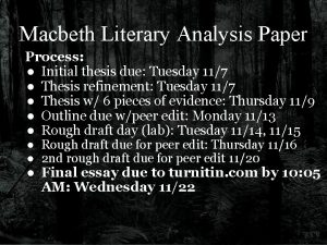 Macbeth Literary Analysis Paper Process Initial thesis due