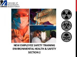 NEW EMPLOYEE SAFETY TRAINING ENVIRONMENTAL HEALTH SAFETY SECTION