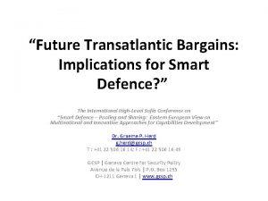 Future Transatlantic Bargains Implications for Smart Defence The