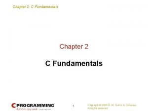 Chapter 2 C Fundamentals Chapter 2 C Fundamentals