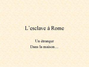 Lesclave Rome Un tranger Dans la maison Plan