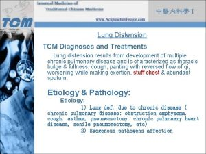 Lung Distension TCM Diagnoses and Treatments Lung distension