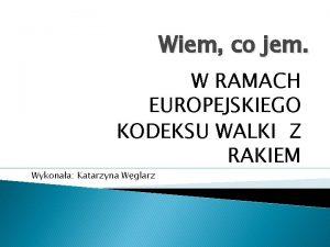 Wiem co jem W RAMACH EUROPEJSKIEGO KODEKSU WALKI
