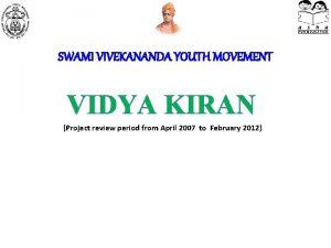 SWAMI VIVEKANANDA YOUTH MOVEMENT VIDYA KIRAN Project review