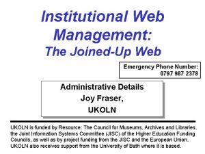 Institutional Web Management The JoinedUp Web Emergency Phone