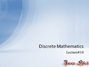 Discrete Mathematics Lecture14 Sequence A sequence is just