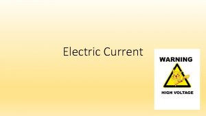 Electric Current Electrical Current Current is defined as