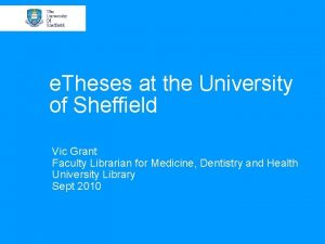 e Theses at the University of Sheffield Vic