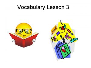 Vocabulary Lesson 3 adroit Skillful expert in the