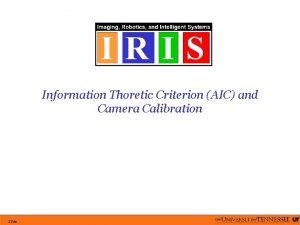 Information Thoretic Criterion AIC and Camera Calibration Slide
