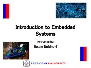 Introduction to Embedded Systems Instructed by Iksan Bukhori
