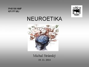 PH 0198 NMF KFI FF MU NEUROETIKA Michal