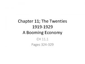 Chapter 11 The Twenties 1919 1929 A Booming