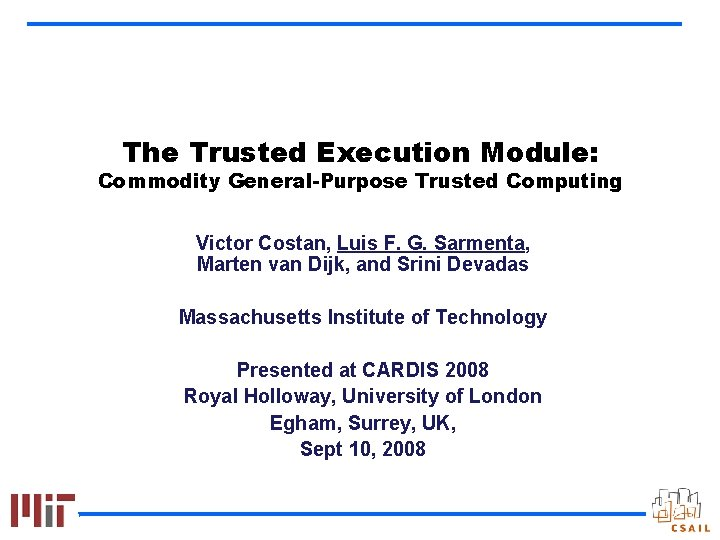 The Trusted Execution Module Commodity GeneralPurpose Trusted Computing