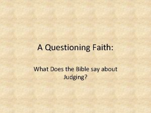 A Questioning Faith What Does the Bible say