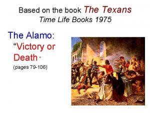 Based on the book The Texans Time Life