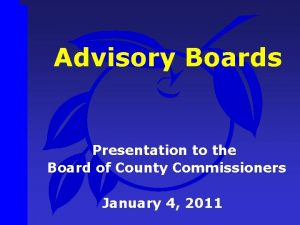 Advisory Boards Presentation to the Board of County