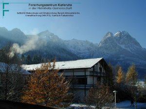 Institut fr Meteorologie und Klimaforschung Bereich Atmosphrische Umweltforschung