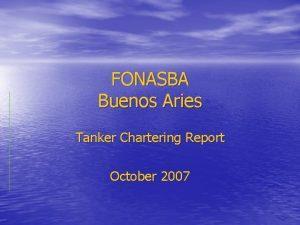 FONASBA Buenos Aries Tanker Chartering Report October 2007