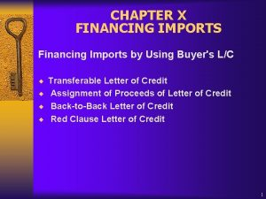 CHAPTER X FINANCING IMPORTS Financing Imports by Using