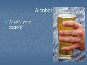 Alcohol n Whats your poison Did you know