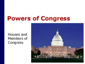 Powers of Congress Houses and Members of Congress