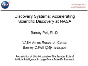 Discovery Systems Accelerating Scientific Discovery at NASA Barney