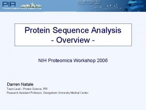 Protein Sequence Analysis Overview NIH Proteomics Workshop 2006