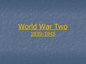 World War Two 1939 1945 Causes n n