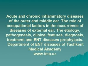 Acute and chronic inflammatory diseases of the outer