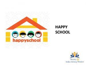 HAPPY SCHOOL WHAT IS THE HAPPY SCHOOL PROGRAM
