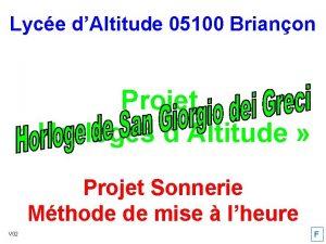 Lyce dAltitude 05100 Brianon Projet Horloges dAltitude Projet