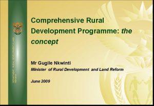 DEPARTMENT RURAL DEVELOPMENT LAND REFORM Comprehensive Rural Development