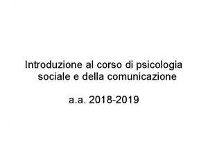 Introduzione al corso di psicologia sociale e della