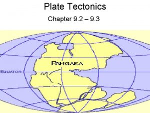 Plate Tectonics Chapter 9 2 9 3 Plate