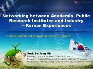 Networking between Academia Public Research Institutes and Industry