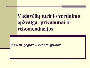 Vadovli turinio vertinimo apvalga privalumai ir rekomendacijos 2009