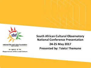 South African Cultural Observatory National Conference Presentation 24
