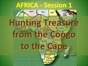 AFRICA Session 1 Hunting Treasure from the Congo