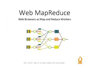 Web Map Reduce Web Browsers as Map and