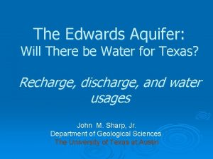 The Edwards Aquifer Will There be Water for