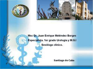 Msc Dr Juan Enrique Melndez Borges Especialista 1
