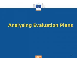 Analysing Evaluation Plans 1 Regional Cohesion Policy Evaluation
