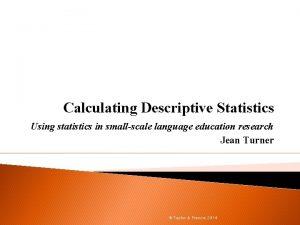 Calculating Descriptive Statistics Using statistics in smallscale language